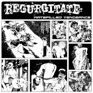 Regurgitate - Hatefilled Vengeance