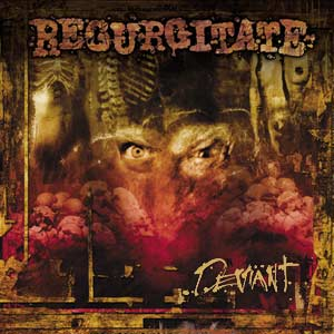 Regurgitate - Deviant