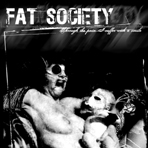 Fat Society - Through The Pain I Suffer With A Smile