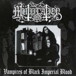 Mütiilation - Vampires Of Black Imperial Blood