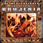 Brujeria - The Mexecutioners - The Best Of Brujeria