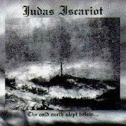 Judas Iscariot - The Cold Earth Slept Below...