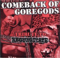 Regurgitate - Comeback of Goregods