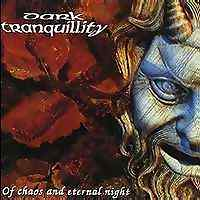 Dark Tranquility - Of Chaos and Eternal Night