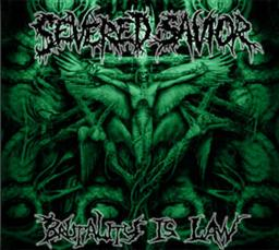 Severed Savior - Brutality is Law