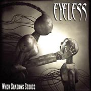 Eyeless - When Shadows Seduce