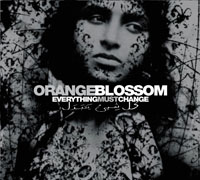 Orange Blossom - Every thing must change