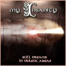 My Insanity - Still Dreams In Violent Areas