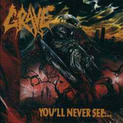Grave - You'll Never See