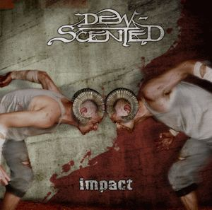 Dew Scented - Impact