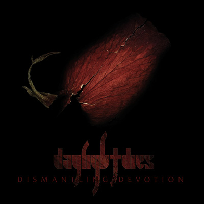Daylight Dies - Dismantling Devotion