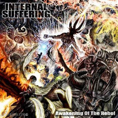 Internal Suffering - Awakening Of the Rebel