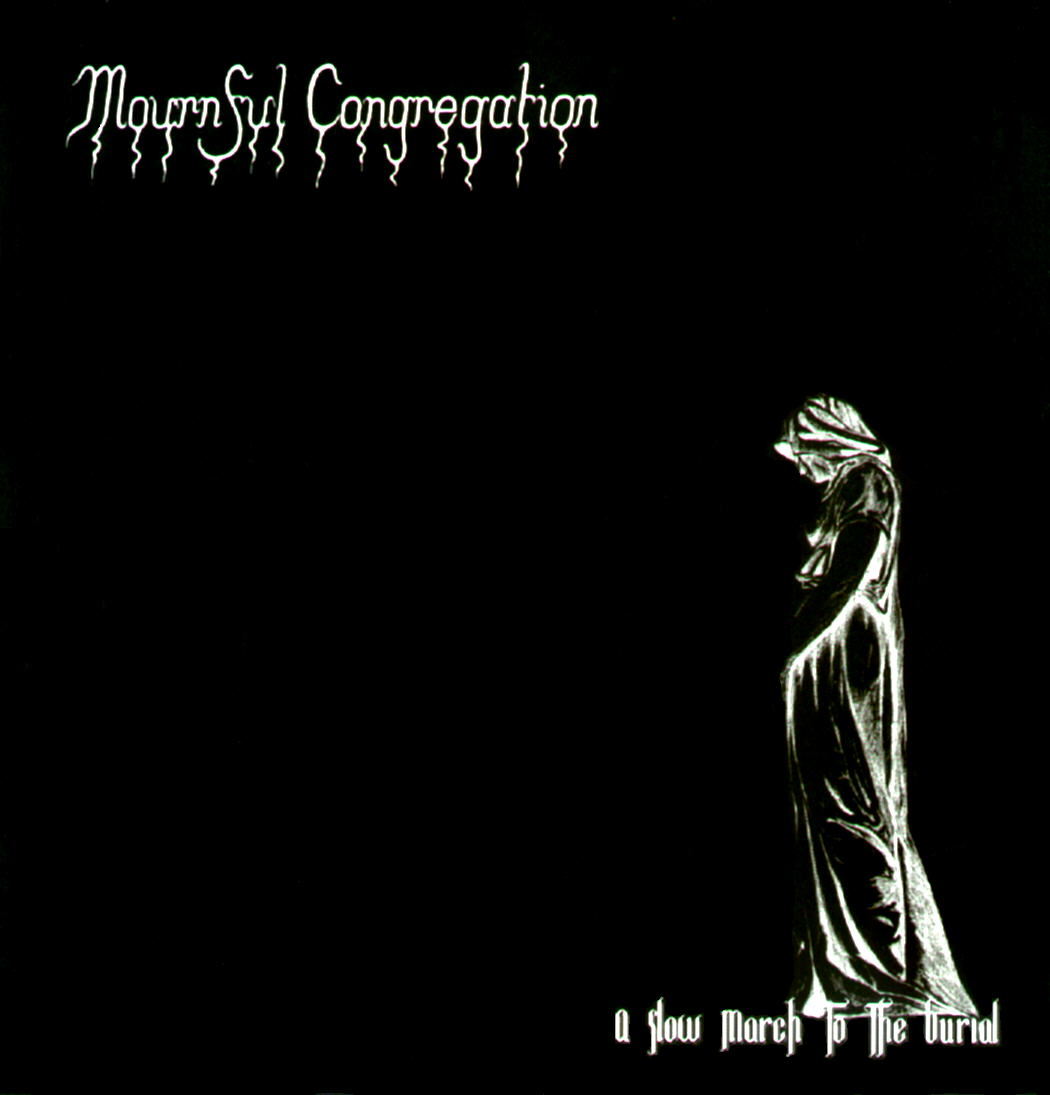 Mournful Congregation - A Slow March To The Burial