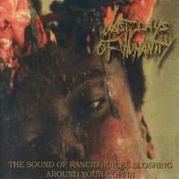 Last Days Of Humanity - Sounds Of Rancid Juices Sloshing Around Your Coffin