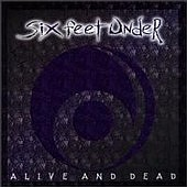 Six Feet Under - Alive And Dead (MCD)