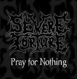 Severe Torture - Pray For Nothing (EP)