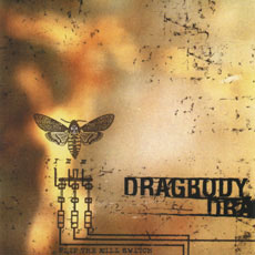 Dragbody - Flip The Kill Switch